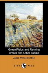 Green Fields and Running Brooks and Other Poems (Dodo Press) - James Riley