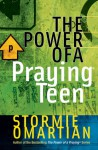 The Power of a Praying Teen - Stormie Omartian