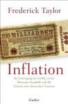 Inflation: Der Untergang des Geldes in der Weimarer Republik und die Geburt eines deutschen Traumas (German Edition) - Frederick Taylor, Klaus-Dieter Schmidt