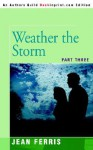 Weather the Storm - Jean Ferris