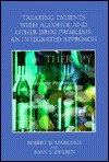 Treating Patients with Alcohol and Other Drug Problems: An Integrated Approach - Robert D. Margolis, Joan E. Zweben
