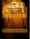 Fiction and Non-Fiction Writers' Word Reference Book (Fiction and Non-Fiction Writers Word Reference Book 1) - Christine Canning-Wilson