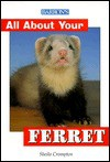 All about Your Ferret - Sheila Crompton