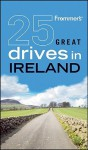 Frommer's 25 Great Drives in Ireland - Susan Poole