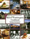 Savor Washington Cookbook: Washington's Finest Restaurants Their Recipes & Their Histories - Blanche Johnson, Chuck Johnson