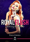 Royal flush: Gioco d'azzardo (Pigalle) - Paola Chiozza