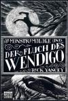 Der Monstrumologe und der Fluch des Wendigo: Roman - Rick Yancey