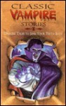 Classic Vampire Stories: Timeless Tales to Sink Your Teeth Into - Molly Cooper