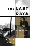 The Last Days: A Son's Story Of Sin And Segregation At The Dawn Of A New South - Charles Marsh