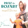 Pray the Rosary with the Daughters of St. Paul - Daughters of St. Paul