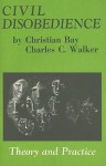 Civil Disobedience - Christian Bay, Charles C. Walker