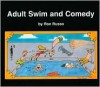 Adult Swim And Comedy - Ron Russo