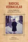 Radical Vernacular: Lorine Niedecker and the Poetics of Place - Elizabeth Willis