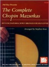 Mel Bay presents The Complete Chopin Mazurkas (Arranged for Solo Guitar) - Frédéric Chopin, Stephen Aron