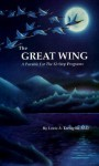 The Great Wing: A Parable for the 12-Step Programs - Louis A. Tartaglia