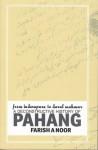 From Inderapura to Darul Makmur: A Deconstructive History of Pahang - Farish A. Noor