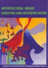 Intercultural Music: Creation and Interpretation - Australian Music Centre, Sally Macarthur, Merlinda Bobis, Paul Stanhope, Michael Atherton, Stuart Greenbaum, Ronaldo Morelos, Clare Maclean, Kim Cunio, Ji-Yun Lee, Bruce Crossman, Cecilia Sun, Diana Blom, Hart Cohen, Greg Schiemer