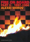 Fire on Board, part 2: 1997-2004 - Alexei Shirov