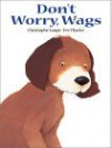 Don't Worry, Wags - Christophe Loupy, Eve Tharlet