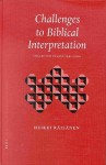 Challenges to Biblical Interpretation: Collected Essays 1991-2001 - Heikki Raisanen
