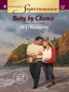 Baby by Chance (Harlequin Super Romance) - M.J. Rodgers