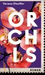 Orchis: Roman - Verena Stauffer