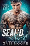 SEAL'd Trust (Brotherhood of SEAL'd Hearts) - Gabi Moore