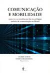 Comunicação e Mobilidade. Aspectos socioculturais das tecnologias móveis de comunicação no Brasil - André Lemos, Fabio Josgrilberg