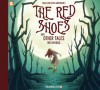 The Red Shoes and Other Tales - Metaphrog