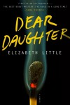 Dear Daughter: A Novel - Elizabeth E. Little