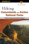 Hiking Canyonlands and Arches National Parks, 2nd - Bill Schneider, William A. Schneider