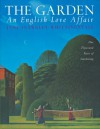 The Garden: An English Love Affair: One Thousand Years of Gardening - Jane Fearnley-Whittingstall