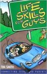 Life Skills for Guys - Tim Smith