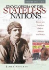 Encyclopedia of the Stateless Nations [4 Volumes]: Ethnic and National Groups Around the World-- [4 Volumes, A-Z] - James Minahan
