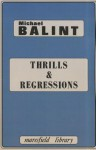 Thrills & Regressions - Michael Balint