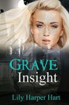 Grave Insight (A Maddie Graves Mystery) (Volume 2) - Lily Harper Hart