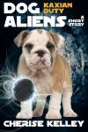Dog Aliens Kaxian Duty - A Short Story - Cherise Kelley