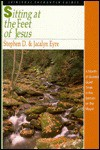 Sitting at the Feet of Jesus: Spiritual Encounter Guide - Stephen D. Eyre, Jacalyn Eyre