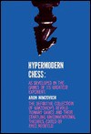 Hypermodern Chess: As Developed in the Games of Its Greatest Exponent - Fred Reinfeld, Fred Reingeld
