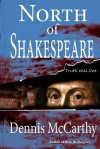 North of Shakespeare: The True Story of the Secret Genius Who Wrote the World's Greatest Body of Literature - Dennis McCarthy