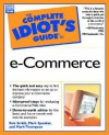 The Complete Idiot's Guide to E- Commerce - Rob Smith, Mark Speaker, Mark Thompson