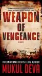 Weapon of Vengeance: A Novel - Mukul Deva