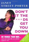 Don't Let the B*****ds Get You Down by Janet Street-Porter (2011-01-07) - Janet Street-Porter;