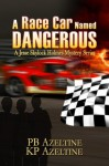 A Race Car Named Dangerous (A Jesse Skylock Holmes Adventures) - Pb Azeltine, KP Azeltine, Thalia Sutton, Judy Bullard