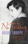 No Telling - Adam Thorpe