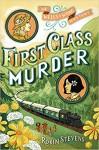 First Class Murder (A Wells & Wong Mystery) - Robin Stevens