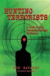 Hunting Terrorists: A Look at the Psychopathology of Terror - Joe Navarro