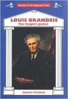 Louis Brandeis: The People's Justice - Suzanne Freedman