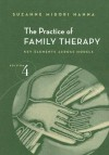 The Practice of Family Therapy: Key Elements Across Models (Marital, Couple, and Family Counseling) - Suzanne Midori Hanna