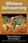 Offshore Outsourcing: Business Models, Roi and Best Practices - Marcia Robinson, Ravi Kalakota